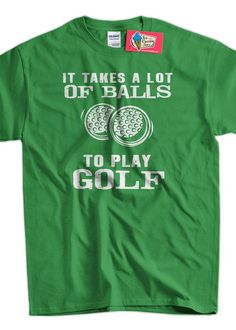 3120cf06e Funny Golf T-Shirt Golfing T-Shirt It Takes A Lot Of Balls To Play Golf T- Shirt Gifts for Dad T-Shirt Tee Shirt T Shirt Mens Ladies Womens