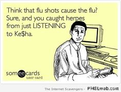 Pretty sure you CAN get herpes from listening to Ke$ha.... but still...
