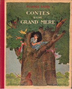 ¤ George Sand. Contes d'une grand mère.  illustrations André Pécoud