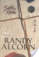 Safely Home by Randy Alcorn - first book to open my eyes about the persecution of Christians in China.  I teach this to my high school students.