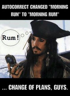 11 - Johnny Depp as Captain Jack Sparrow on the way it feels when your autocorrect changes Morning Run to Morning Rum. John Deep, Dc Memes, Morning Running, Gym Humor, Drunk Humor, Fitness Humor, Pirates Of The Caribbean, Funny Cute, I Laughed