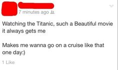 This Titanic wish: | 26 Pictures That Will Make You Have To Laugh To Keep From Crying