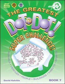 Greatest Dot-to-Dot Super Challenge Book 7 by Monkeying Around. $12.99. Introducing The Greatest Dot-to-Dot Super Challenge Book 7 by David Kalvitis, the most detailed, intricate and mind-boggling connect-the-dot puzzles ever created. With no clues given to the final image, these revolutionary dot-to-dot puzzles provide a whole new level of challenge and intrigue. Each puzzle is a work of art in its own right. Upon completing a puzzle, you are rewarded with imag...