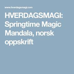 HVERDAGSMAGI: Springtime Magic Mandala, norsk oppskrift