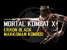 Mortal Kombat X Erron Black Marksman Combos with button inputs Mortal Kombat X, Awesome Stuff, Buttons, Movie Posters, Black, Film Poster, Black People, Popcorn Posters, Film Posters