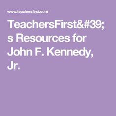 TeachersFirst's Resources for John F. Kennedy, Jr.