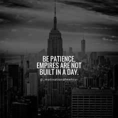What To Do to Regain Motivation At Work and Avoid Burnout Be patient Empires are not built in a day. Epic Quotes, Babe Quotes, Genius Quotes, Girly Quotes, Badass Quotes, Queen Quotes, Wisdom Quotes, Attitude Quotes, Motivational Quotes