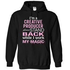 I Am a CREATIVE PRODUCER Please stand back while I work T SHIRT