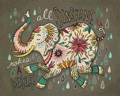 Donde siempre hay sol, se crea un desierto.  Proverbio Árabe