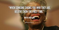 A quote from Dr. Angelou that has shifted over many years for me. Please feel free to click on the link and feel her words. Gentle reminders for sure.