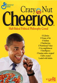 Obama's 'Crazy Nut' Cheerios  [half-baked political philosophy cereal] #politics #graphics #humor