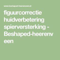 figuurcorrectie huidverbetering spierversterking - Beshaped-heerenveen
