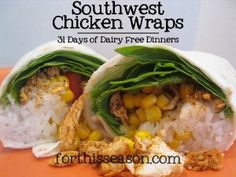 Southwest Chicken Wrap Recipe - 31 days of dairy free dinners :: forthisseason.com