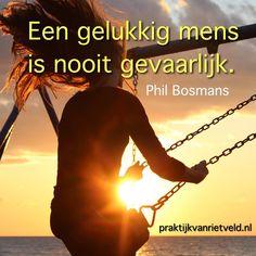 Een gelukkig mens is nooit gevaarlijk. Phil Bosmans Instagram Posts, Quotes, Movies, Movie Posters, Quotations, Films, Film Poster, Cinema, Movie