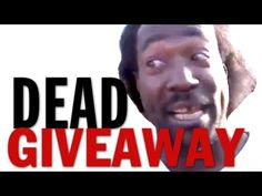 DEAD GIVE AWAY!!!! BLAHAHAHAHAHA