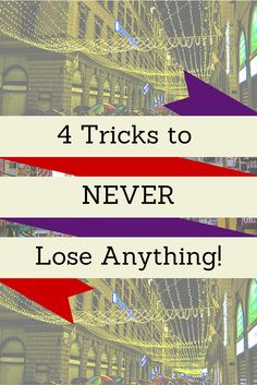 4 easy tricks to never lose or leave behind anything, during travel or at home, illustrated with beautiful world travel photos!