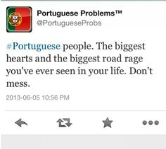 Oh damn. I really do have Portuguese blood! Portuguese Funny, Portuguese Quotes, Portuguese Culture, Portuguese Recipes, Portuguese Food, Funny Quotes, Funny Memes, Road Rage, Girl Problems
