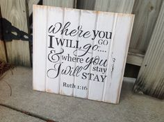 Wedding sign   Where You Go I will go  Distressed by HiggiHouse
