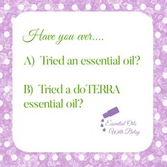 Have you ever tried a doTERRA essential oil?  NO?  Would you like to try doTERRA?  Join me at Exploring Essential oils on Facebook for free! www.essentialoilswithbetsy.com/classes