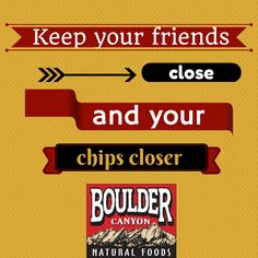 "Some advice for our fans! ;) ""Keep your friends close and your chips closer."" #snacks"