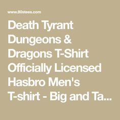 Death Tyrant Dungeons & Dragons T-Shirt Officially Licensed Hasbro Men's T-shirt - Big and Tall Sizes Available Holiday List, Dungeons And Dragons, Death, Big, T Shirt, Supreme T Shirt, Tee Shirt, Tee