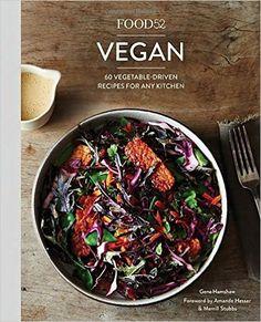 Food52 Vegan: 60 Vegetable-Driven Recipes for Any Kitchen, Gena Hamshaw
