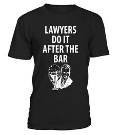 "# Lawyers Do It After The Bar - Beer Lovers T-Shirt .  Special Offer, not available in shops      Comes in a variety of styles and colours      Buy yours now before it is too late!      Secured payment via Visa / Mastercard / Amex / PayPal      How to place an order            Choose the model from the drop-down menu      Click on ""Buy it now""      Choose the size and the quantity      Add your delivery address and bank details      And that's it!      Tags: Do you and your lawyer buddies…"