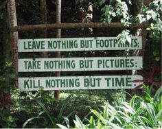 """""""Não deixe nada além de pegadas; não leve nada além de fotos; não mate nada além do tempo."""" www.eCycle.com.br Sua pegada mais leve."""