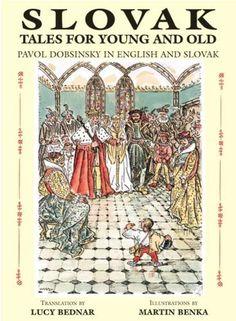 Slovak Tales for Young and Old: Pavol Dobsinsky in English and Slovak by Pavol Dobsinsky, http://www.amazon.com/dp/0865165319/ref=cm_sw_r_pi_dp_5oxKpb042RNWF