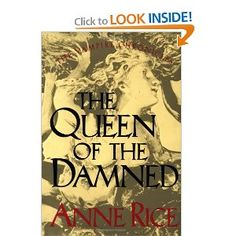 The Queen of the Damned by Anne Rice (and trust me on this:  STOP HERE.  They get really horrible after this).