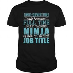 TINNING-EQUIPMENT TENDER Ninja T-shirt #jobs #tshirts #TINNING #gift #ideas #Popular #Everything #Videos #Shop #Animals #pets #Architecture #Art #Cars #motorcycles #Celebrities #DIY #crafts #Design #Education #Entertainment #Food #drink #Gardening #Geek #Hair #beauty #Health #fitness #History #Holidays #events #Home decor #Humor #Illustrations #posters #Kids #parenting #Men #Outdoors #Photography #Products #Quotes #Science #nature #Sports #Tattoos #Technology #Travel #Weddings #Women