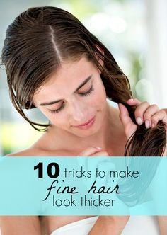Make fine hair look thicker