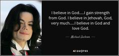 Michael Jackson believed in Jehovah.