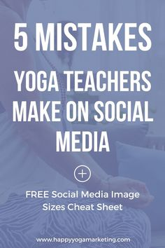 5 Mistakes Yoga Teachers Make on Social Media  Contact us for all your social media and printing needs. www.topclassprinting.com