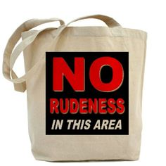 No Rudeness Tote Bag