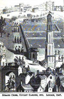 Strand Cross, Convent Garden 1547.
