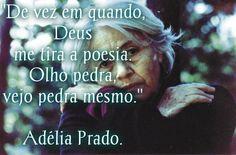 -Adélia Prado