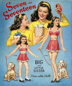 The Seven and Seventeen paper dolls are from the 1940s and are from Merrill Co. They are sub-titled big and Little Sister.