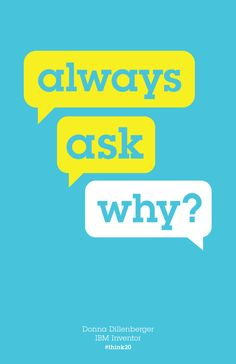 Always ask why? IBMblr