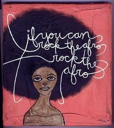 rock the afro!