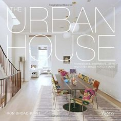 Booktopia has The Urban House, Townhouses, Apartments, Lofts, and Other Spaces for City Living by Ron Broadhurst. Buy a discounted Paperback of The Urban House online from Australia's leading online bookstore. Urban Apartment, Apartment Design, Interior Design Books, Modern Interior Design, Urban House, Townhouse Apartments, High Rise Apartments, Provence Style, Other Space