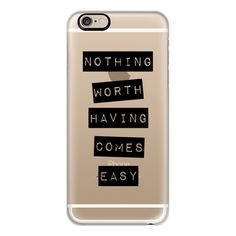 Nothing Worth Having Comes Easy - iPhone 7 Case, iPhone 7 Plus Case,... (130 BRL) ❤ liked on Polyvore featuring accessories, tech accessories, phone cases, iphone case, iphone cover case, iphone cases, apple iphone case and slim iphone case