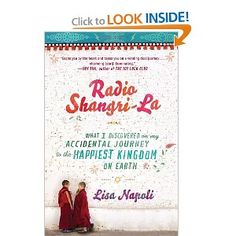 Radio Shangri-La: lots I really wanted to know about Bhutan by a public radio writer who knows how to tell her story.