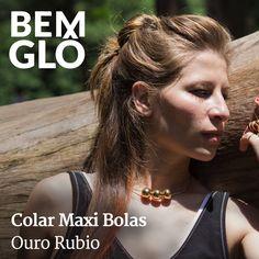 Estilo e autenticidade neste modelo lindo! <3 #bemglo #semijoias #colarmaxibolas
