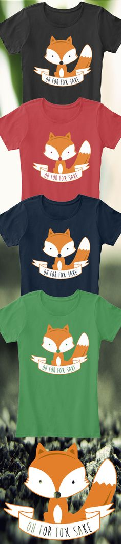 Check out this awesome For Fox Sake t-shirt you will not find anywhere else. Not sold in stores and Buy 2 or more, save on shipping! Grab yours or gift it to a friend, you will both love it