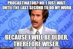 Procrastination funny memes work meme lol funny quotes humor will ferrell procrastination Chuck Norris, Will Ferell, Done Trying, The Meta Picture, Ron Burgundy, Funny Quotes, Funny Memes, It's Funny, Funny Captions