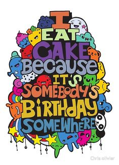 I eat cake because it somebody's birthday. hand drawn poster with funny but true quotes Doodle Art Letters, Doodle Art Journals, Funny True Quotes, Cute Doodles, My Doodle, Abstract Images, Lol So True, Hand Lettering, Doodle Lettering