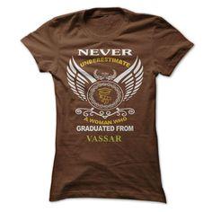 A Woman Who Graduated From Vassar College T Shirt, Hoodie, Sweatshirt