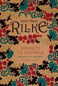 Sonnets to Orpheus - Rilke http://www.evangeline.me  https://vr2.verticalresponse.com/s/bookblog