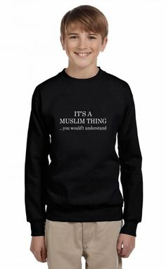 it's a muslim thing you wouldn't understand funny Youth Sweatshirt